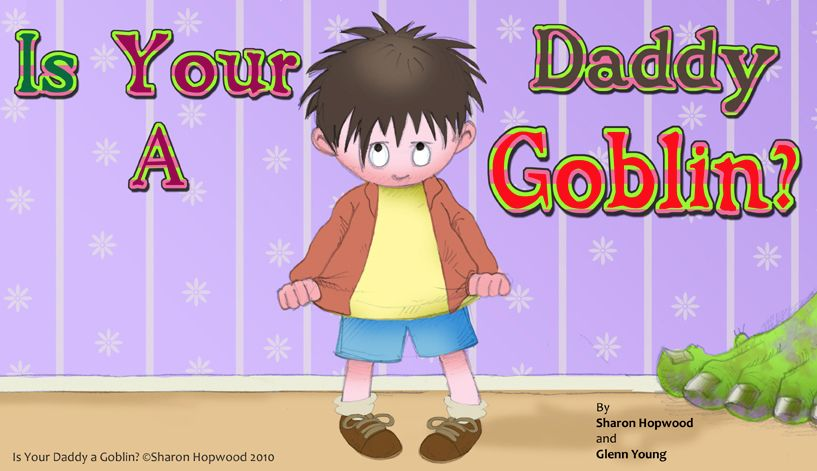 Is Your Daddy A Goblin? (front cover)